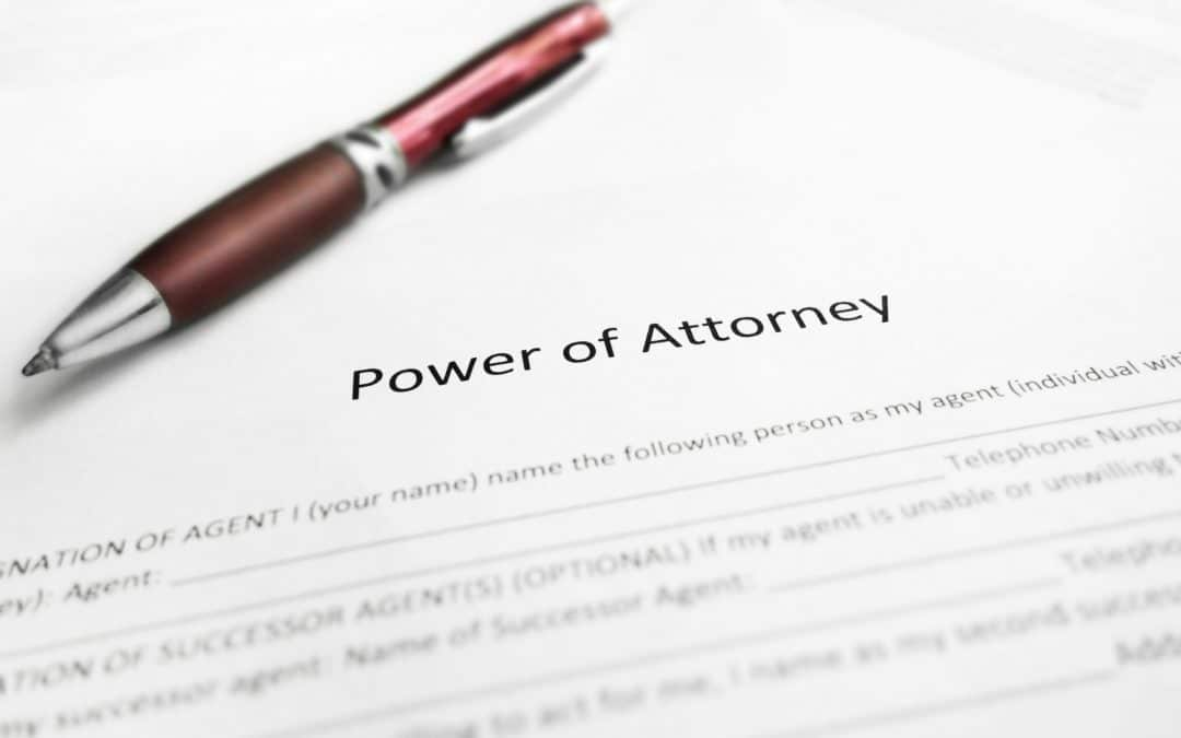 Drawing up a Power Of Attorney – be careful whom you appoint to act on your behalf
